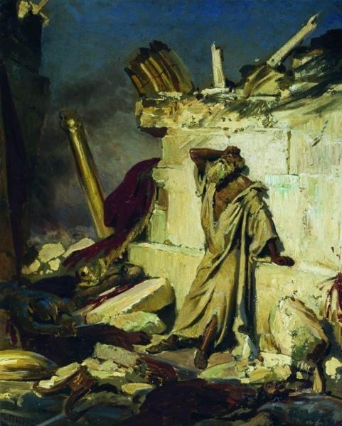 Плач пророка Иеремии на развалинах Иерусалима. 1870.